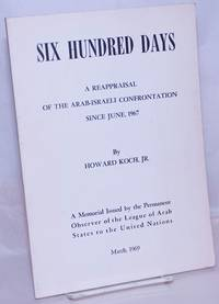image of Six hundred days: a reappraisal of Arab-Israeli confrontation since June, 1967