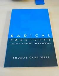 Radical Passivity. Levinas, Blanchot, and Agamben