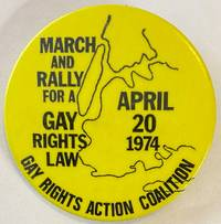 image of March and Rally for a Gay Rights Law / April 20 1974 / Gay Rights Action Coalition [pinback button]