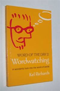 WORD OF THE DAY 2 : Wordwatching: A Wonderful Look into the World of Words