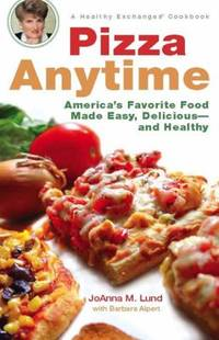 Pizza Anytime : A Healthy Exchanges Cookbook
