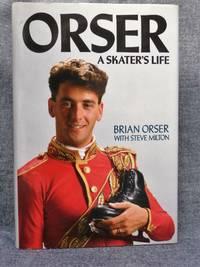 Orser A Skater's Life