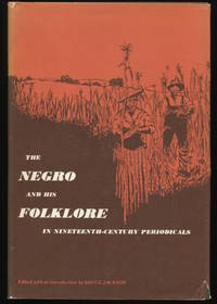 The Negro and His Folklore in Nineteenth Century Periodicals.