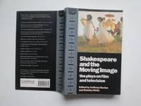 image of Shakespeare and the moving image: the plays on film and television