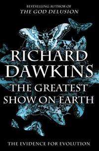 The Greatest Show on Earth : The Evidence for Evolution by Richard Dawkins - Hardcover - 2009 - from ThriftBooks (SKU: G1416594787I4N00)