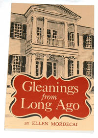 Gleanings from Long Ago by Ellen Mordecai - Paperback - 1974 - from Bark'N Books and Biblio.com