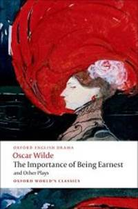 image of The Importance of Being Earnest and Other Plays: Lady Windermere's Fan; Salome; A Woman of No Importance; An Ideal Husband; The Importance of Being Earnest (Oxford World's Classics)