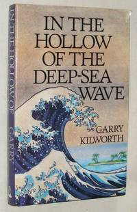 In the Hollow of the Deep-Sea Wave: a novel and seven stories