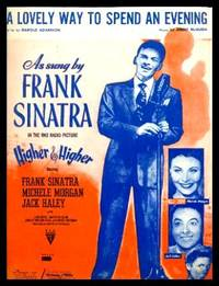 image of A LOVELY WAY TO SPEND AN EVENING - As Sung by Frank Sinatra in the RKO Radio Picture Higher and Higher