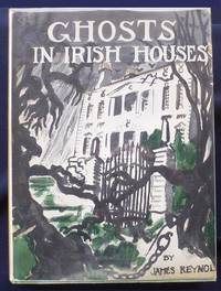 GHOSTS IN IRISH HOUSES