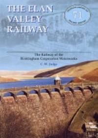 Elan Valley Railway: Railway of the Birmingham Railway Waterworks (Oakwood Library of Railway...