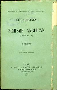 Les origines du schisme anglican (1509-1571).