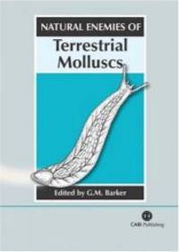Natural Enemies of Terrestrial Molluscs by Gary M Barker - 2004-07-02