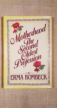 Motherhood The Second Oldest Profession