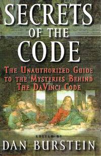 Secrets of the Code: The Unauthorized Guide to the Mysteries Behind the Da  Vinci Code