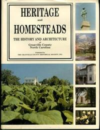 HERITAGE AND HOMESTEADS The History and Architecture of Granville County, North Carolina