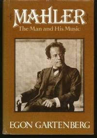 Mahler: The Man and His Music