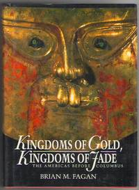 Kingdoms of Gold, Kingdoms of Jade: The Americas Before Columbus