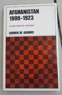 Afghanistan 1900-1923 A Diplomatic History
