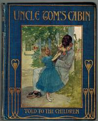 Uncle Tom's Cabin Told to the Children by H. E. Marshall with Pictures by A. S. Forrest