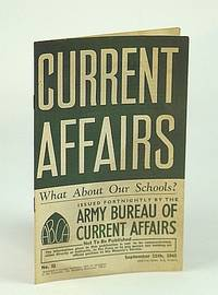 Current Affairs, Number 51: What About Our Schools?.  September (Sept.) 11th, 1943