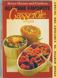 Better Homes And Gardens All-Time Favorite Casserole Recipes by  Nancy (Editor)  Doris (Editor) / Morton - Hardcover - Eleventh Printing - 1980 - from KEENER BOOKS (Member IOBA) (SKU: 002929)