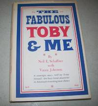 The Fabulous Toby & Me by  Vance  Neil E. with Johnson - Hardcover - 1968 - from Easy Chair Books (SKU: 172598)