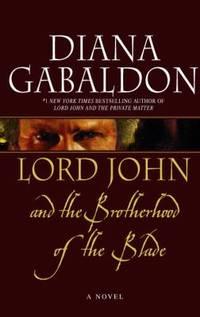 Lord John and the Brotherhood of the Blade by  Diana Gabaldon - Hardcover - 2007 - from ThriftBooks (SKU: G0385660960I2N00)