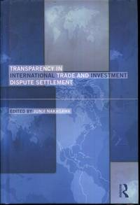 Transparency in International Trade and Investment Dispute Settlement (Routledge Research in...