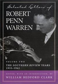 """image of Selected Letters of Robert Penn Warren: Volume Two - The """"Southern Review"""" Years, 1935-1942"""