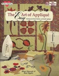 image of The Easy Art of Applique:  Techniques for Hand, Machine, and Fusible  Applique