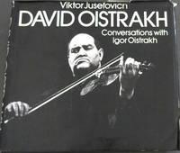 David Oistrakh : conversations with Igor Oistrakh