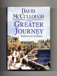 image of The Greater Journey, Americans In Paris  - 1st Edition/1st Printing