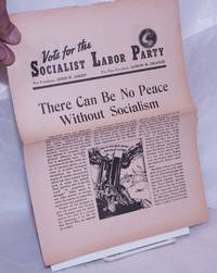 image of Vote for the Socialist Labor Party: For President John W. Aiken, For Vice President Aaron M. Orange; There Can Be No Peace Without Socialism [handbill]