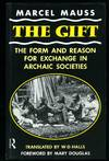 image of The Gift; The Form and Reason for Exchange in Archaic Societies