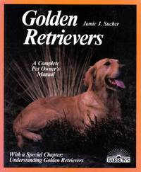 Golden Retrievers: Everything about Purchase, Care, Nutrition, Breeding, Behavior and Training