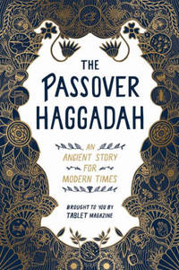 image of The Passover Haggadah: An Ancient Story for Modern Times