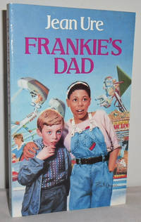 Frankie's Dad by  Jean URE - Paperback - First Thus - 1989 - from Mad Hatter Books (SKU: 16F161)