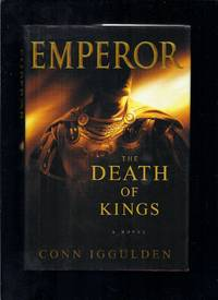 Emperor: The Death Of Kings (Volume 2 In The Emperor Series)