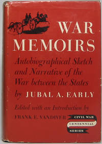 War Memoirs: Autobiographical Sketch and Narrative of the War Between the States