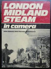 London Midland Steam in Camera by John Adams; Patrick Whitehouse - 1976