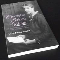 Charlotte Perkins Gilman: Her Progress Toward Utopia, with Selected Writings