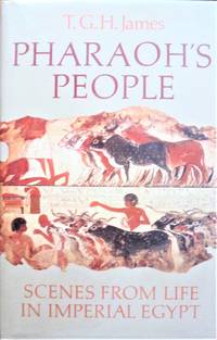 Pharaoh\'s People. Scenes From Life in Imperial Egypt