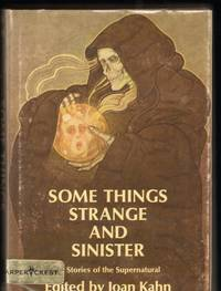 SOME THINGS STRANGE AND SINISTER