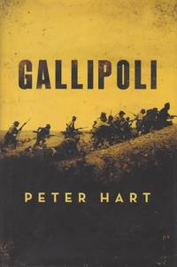 Gallipoli. by  Peter Hart - Hardcover - 2011 - from Inanna Rare Books Ltd. (SKU: 101517AB)