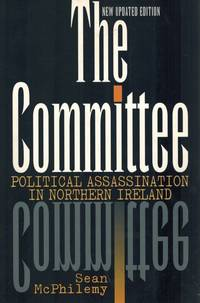 The Committee. Political Assassination in Northern Ireland.