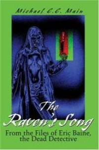 The Raven's Song: From the Files of Eric Baine  the Dead Detective