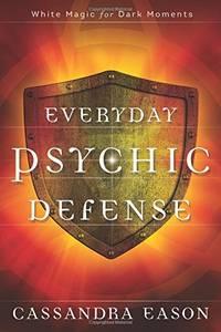 Everyday Psychic Defense: White Magic for Dark Moments by Cassandra Eason - Paperback - from World of Books Ltd (SKU: GOR010057951)