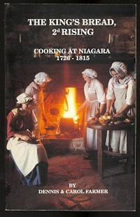 THE KING'S BREAD, 2d RISING:  COOKING IN NIAGARA 1726-1815.