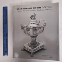 Silversmiths To The Nation: Thomas Fletcher and Sidney Gardiner 1808-1842